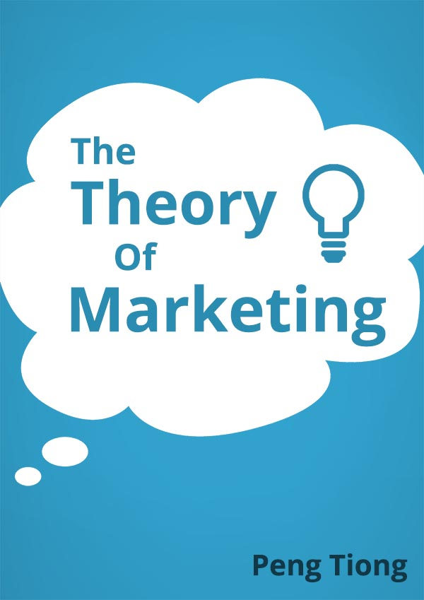 The Theory of Marketing by Peng Tiong